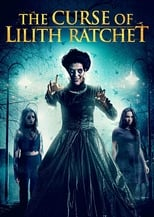 Póster The Curse of Lilith Ratchet (720p)