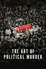 Póster The Art of Political Murder (720p)
